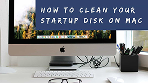 How To Free Startup Disk Space On Mac