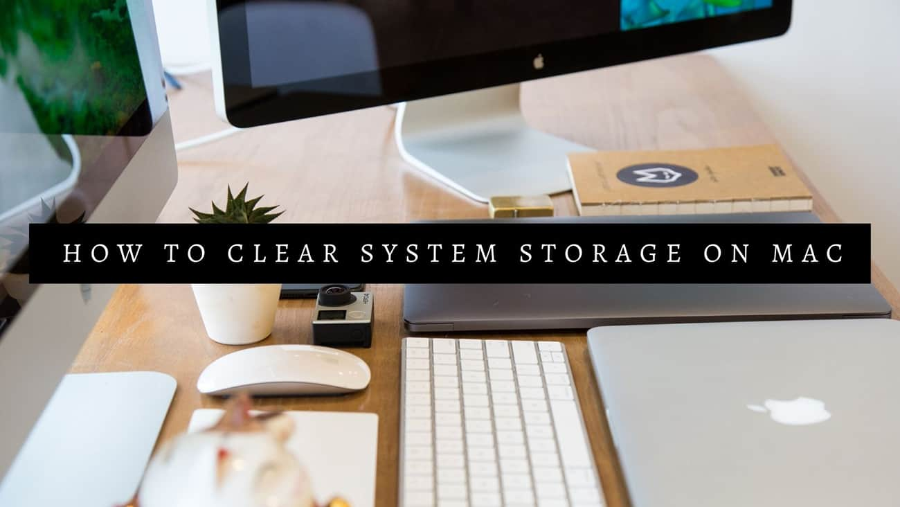 How To Clear System Storage On Mac