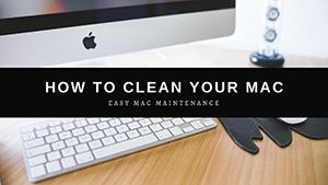How To Clean Out My Mac