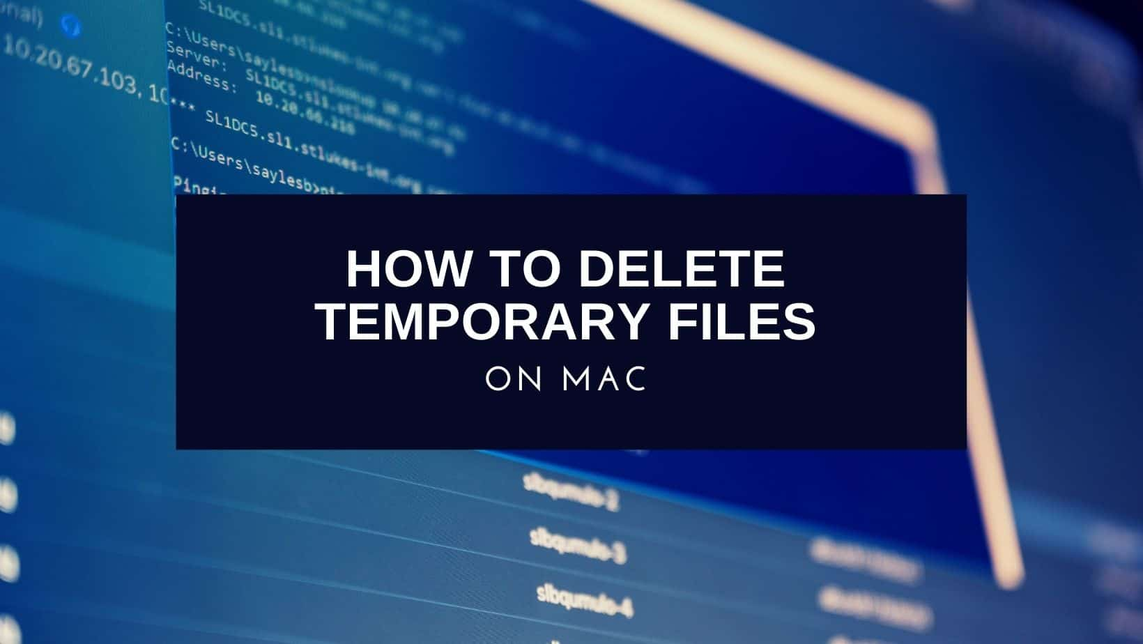 How to Delete Temporary Files on Mac