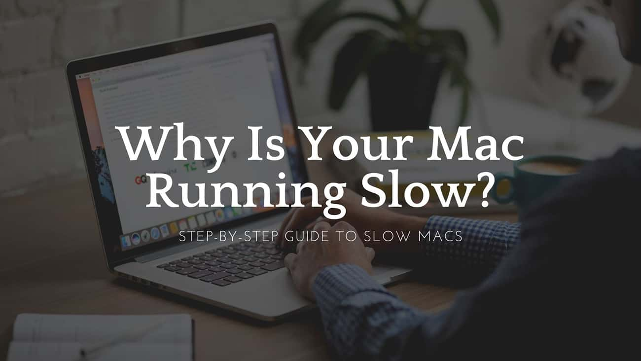 Why Is Your Mac Running Slow?