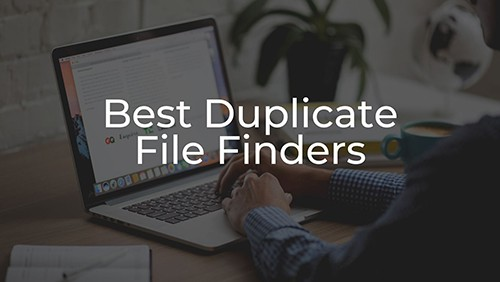 Best Duplicate File Finder Utilities