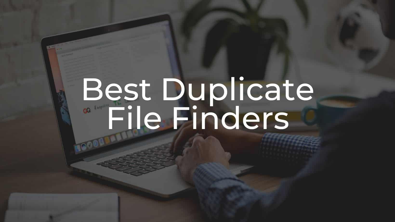 Best Duplicate File Finders