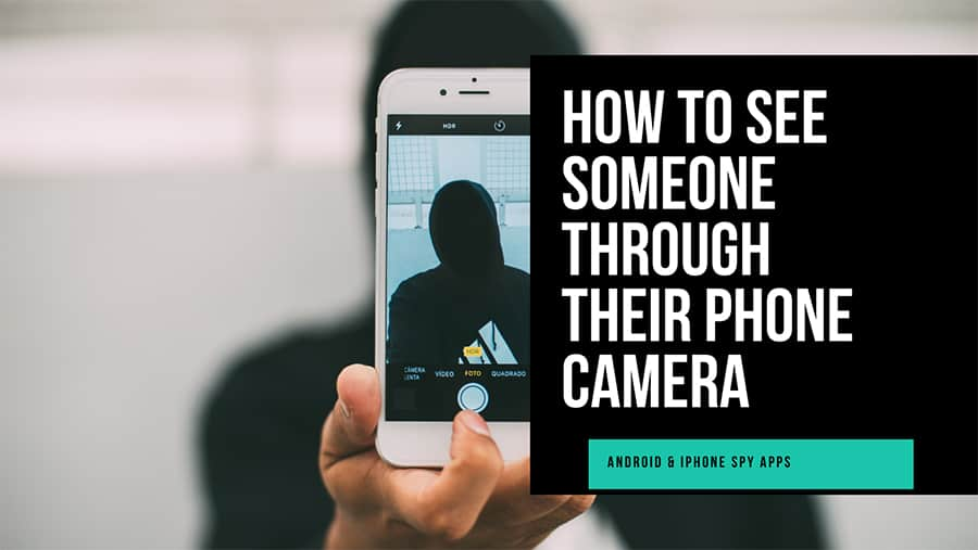 a hacker spying on someone through their iphone camera
