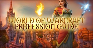 help with world of Warcraft profession guide