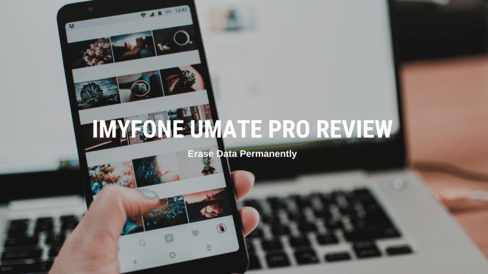 iMyFone Umate Pro Review
